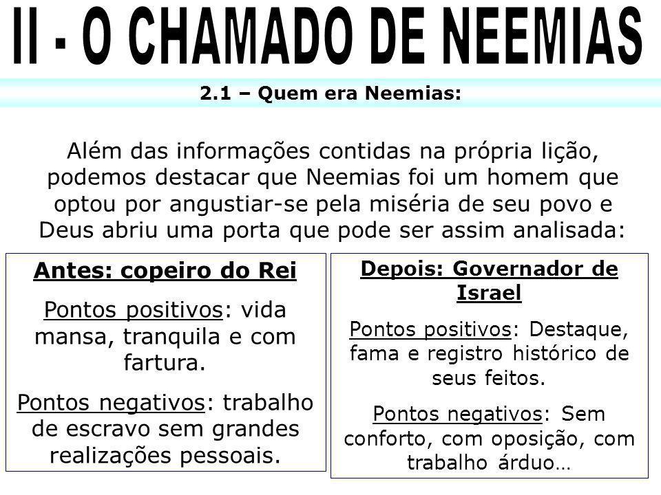 II - O CHAMADO DE NEEMIAS Depois: Governador de Israel