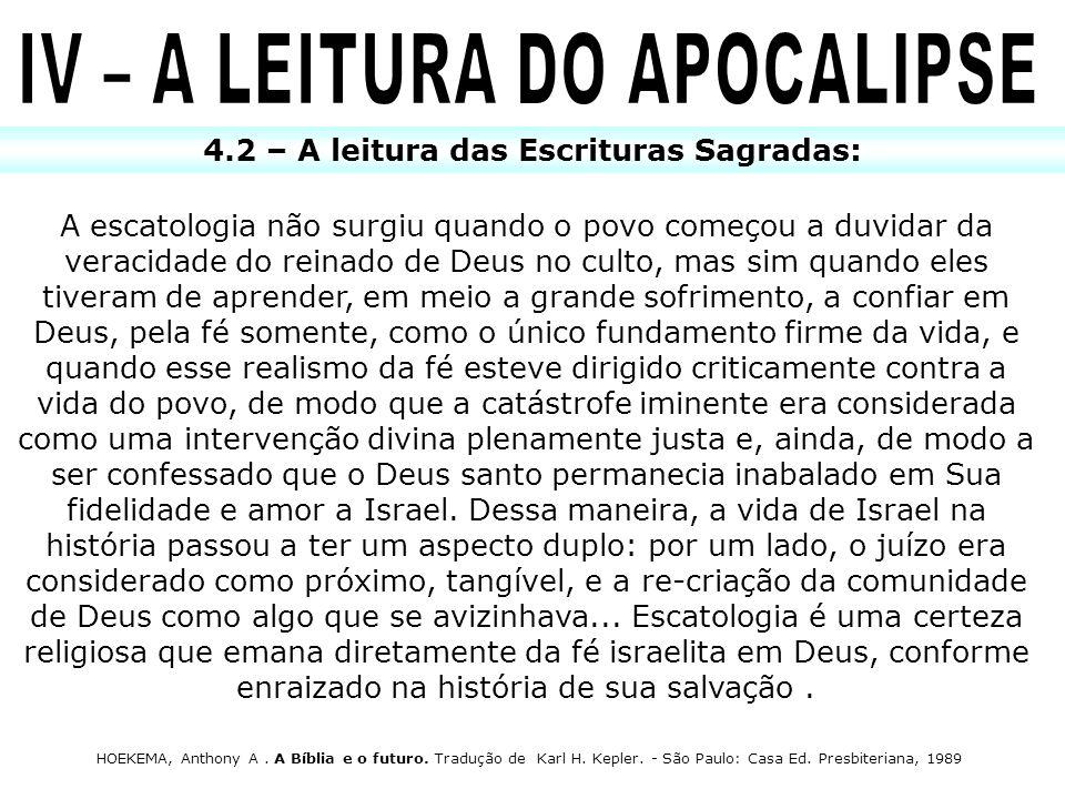 IV – A LEITURA DO APOCALIPSE 4.2 – A leitura das Escrituras Sagradas: