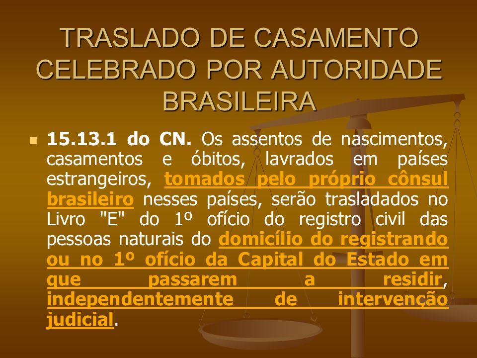 TRASLADO DE CASAMENTO CELEBRADO POR AUTORIDADE BRASILEIRA