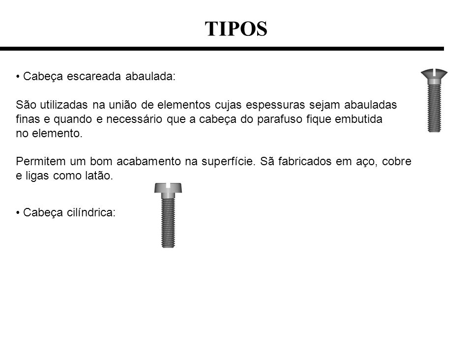 TIPOS Cabeça escareada abaulada: