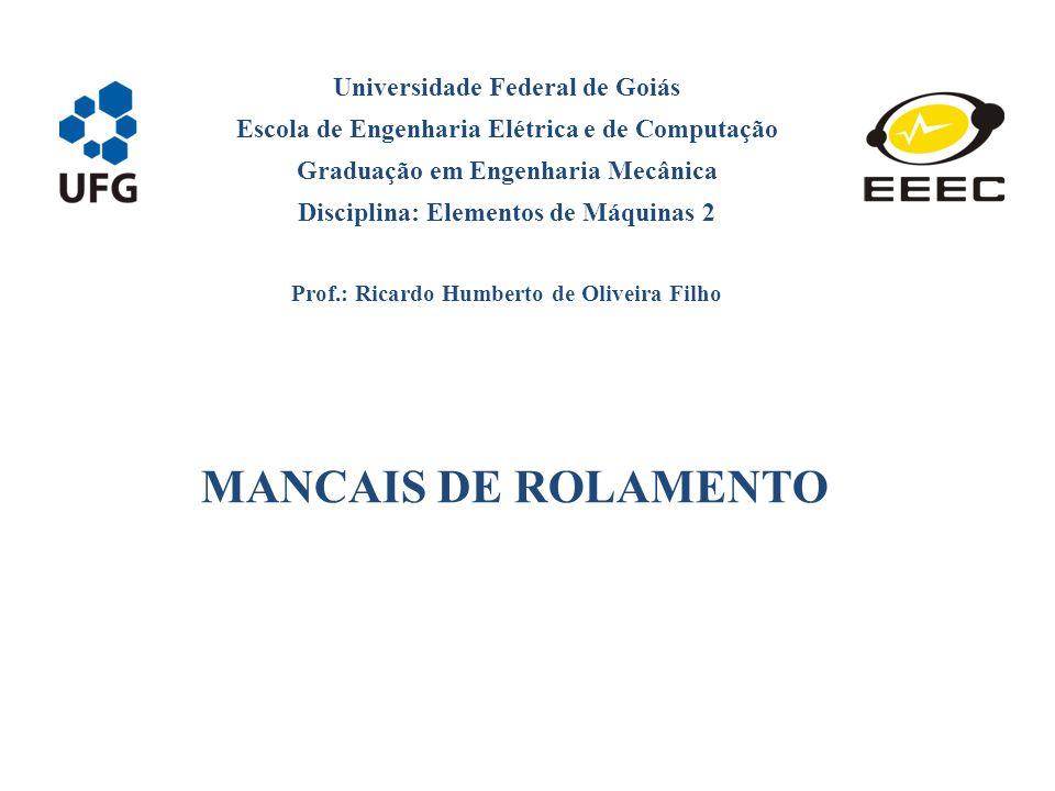 MANCAIS DE ROLAMENTO Universidade Federal de Goiás
