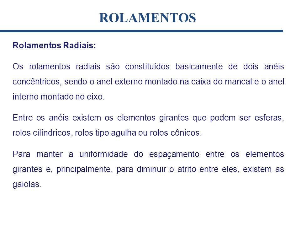 ROLAMENTOS Rolamentos Radiais: