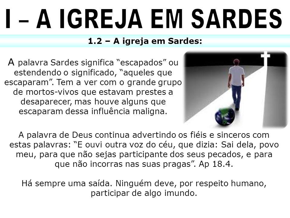 I – A IGREJA EM SARDES 1.2 – A igreja em Sardes: