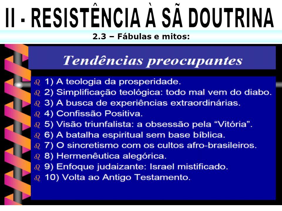 II - RESISTÊNCIA À SÃ DOUTRINA