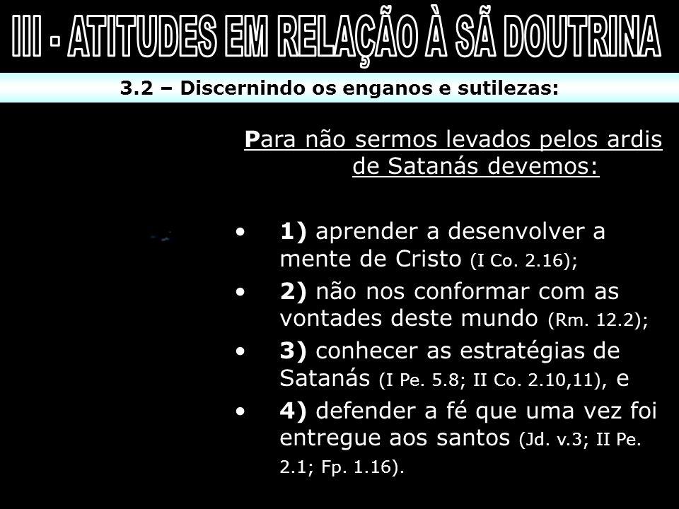III - ATITUDES EM RELAÇÃO À SÃ DOUTRINA