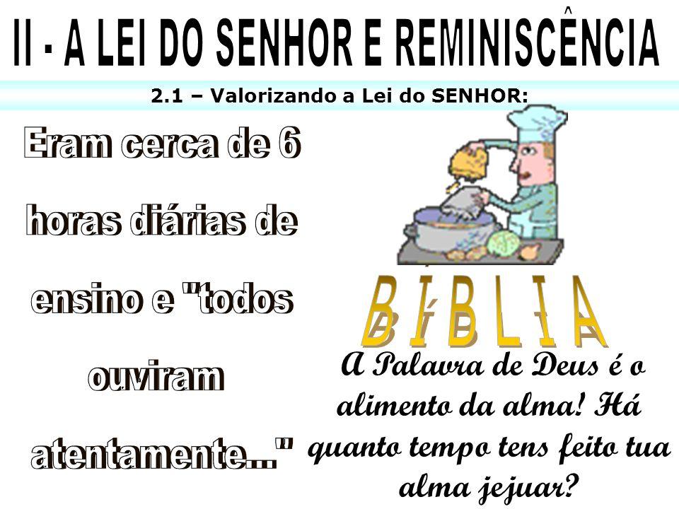 II - A LEI DO SENHOR E REMINISCÊNCIA