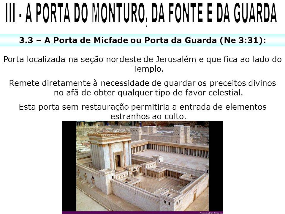 III - A PORTA DO MONTURO, DA FONTE E DA GUARDA