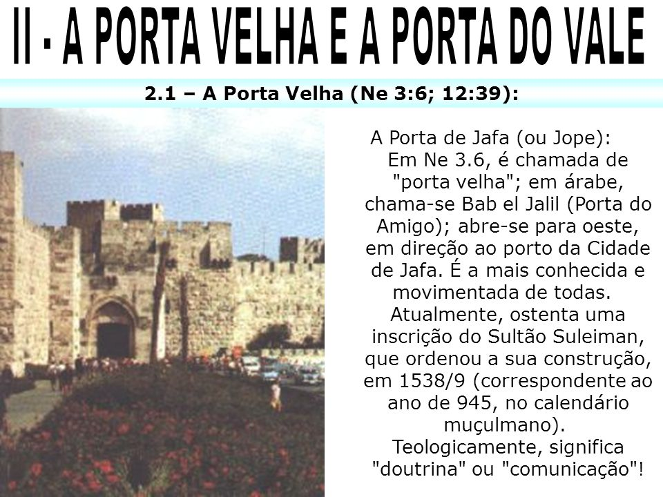 II - A PORTA VELHA E A PORTA DO VALE