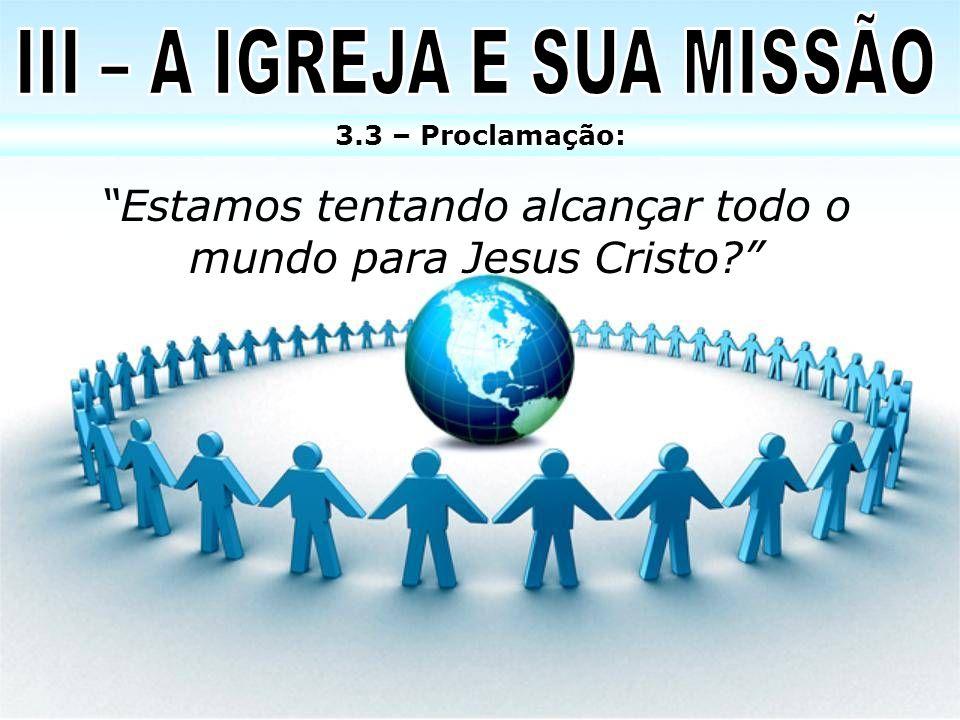 III – A IGREJA E SUA MISSÃO