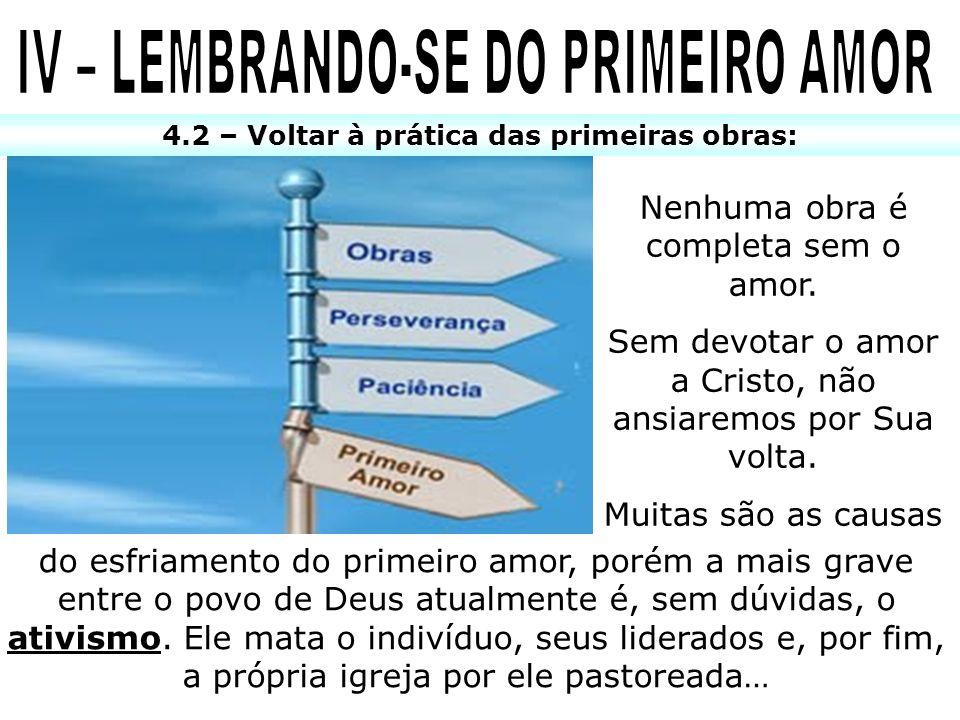 IV – LEMBRANDO-SE DO PRIMEIRO AMOR