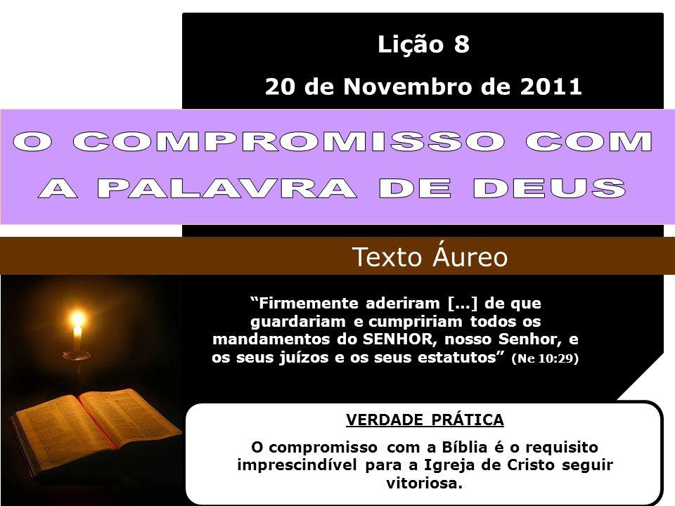 O COMPROMISSO COM A PALAVRA DE DEUS Texto Áureo Lição 8