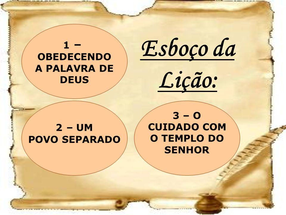 Esboço da Lição: 1 – OBEDECENDO A PALAVRA DE DEUS 3 – O 2 – UM