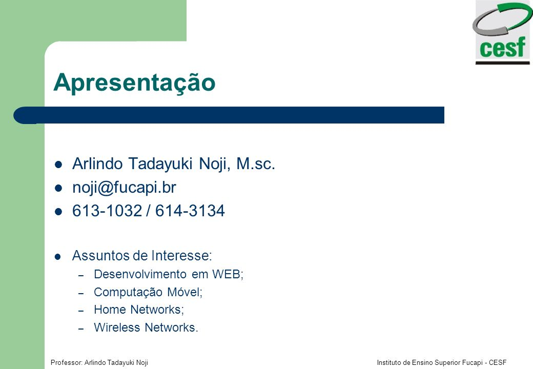 Apresentação Arlindo Tadayuki Noji, M.sc. noji@fucapi.br