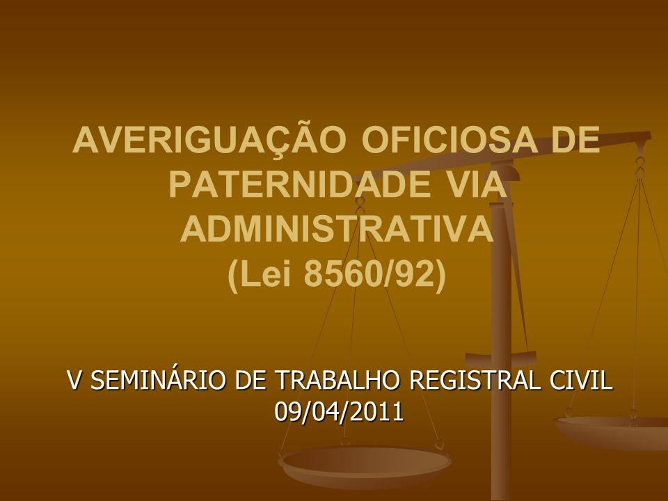 AVERIGUAÇÃO OFICIOSA DE PATERNIDADE VIA ADMINISTRATIVA (Lei 8560/92)
