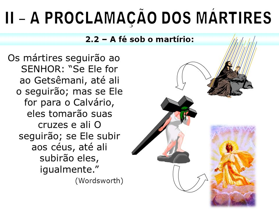 II – A PROCLAMAÇÃO DOS MÁRTIRES