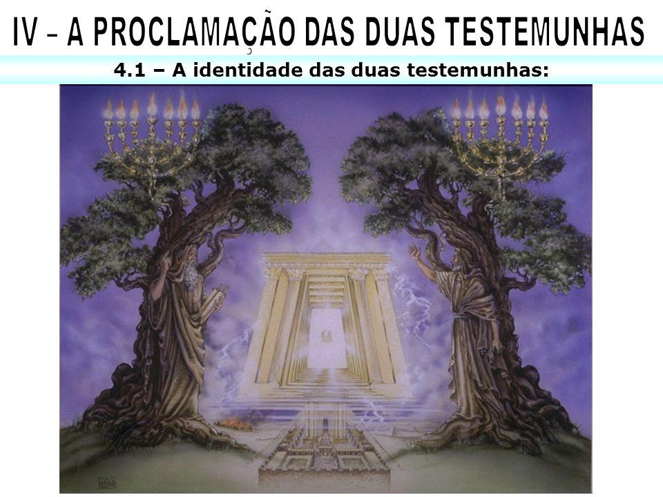IV – A PROCLAMAÇÃO DAS DUAS TESTEMUNHAS