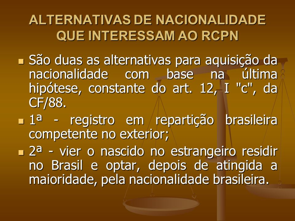 ALTERNATIVAS DE NACIONALIDADE QUE INTERESSAM AO RCPN