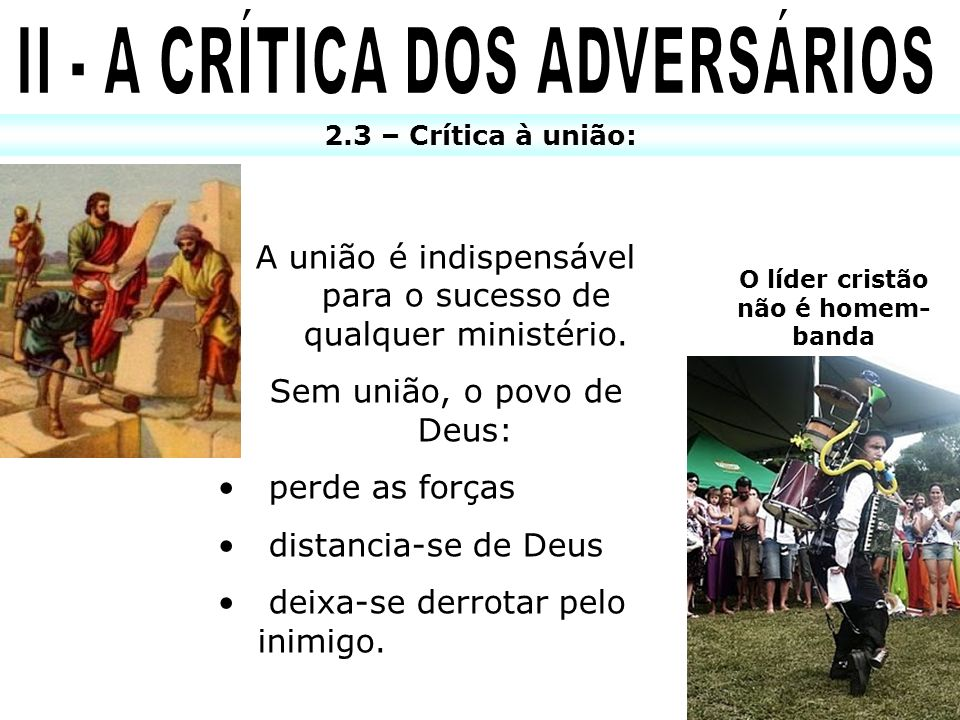 II - A CRÍTICA DOS ADVERSÁRIOS O líder cristão não é homem- banda