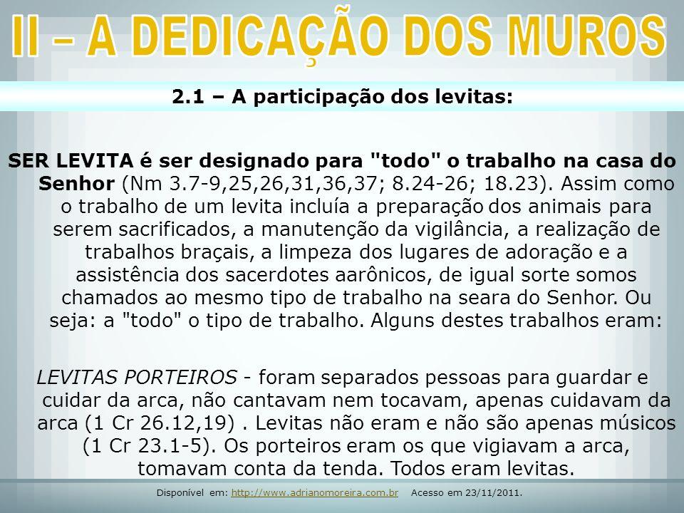 II – A DEDICAÇÃO DOS MUROS 2.1 – A participação dos levitas:
