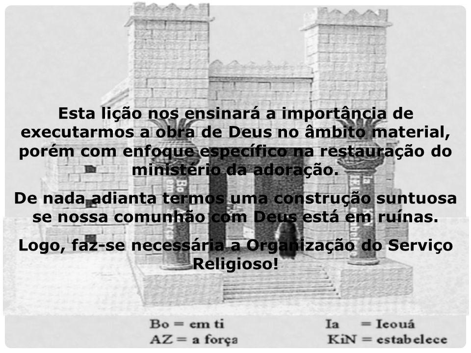 Logo, faz-se necessária a Organização do Serviço Religioso!