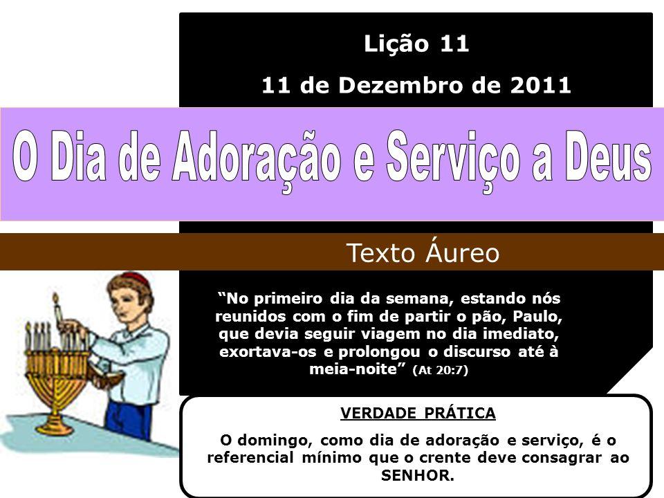O Dia de Adoração e Serviço a Deus