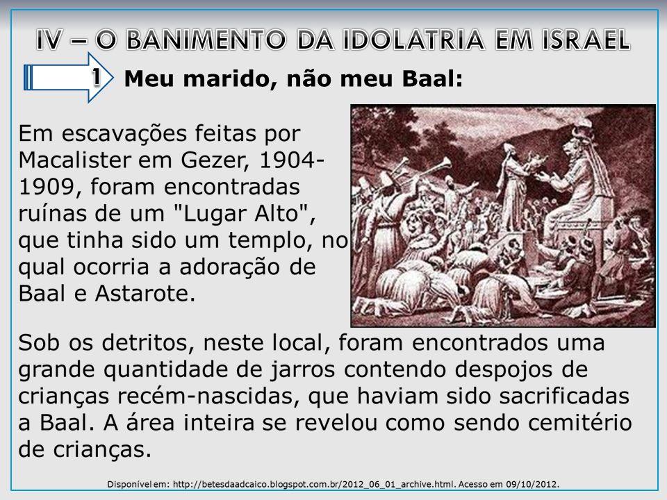 IV – O BANIMENTO DA IDOLATRIA EM ISRAEL