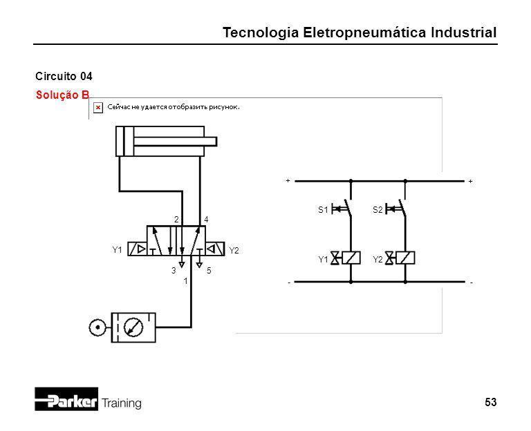 Circuito 04 Solução B + + S1 S2 2 4 Y1 Y2 Y1 Y2 3 5 1 - -