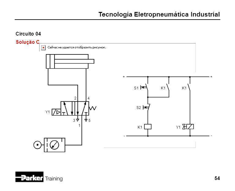 Circuito 04 Solução C + + S1 K1 K1 2 4 S2 Y1 3 5 1 K1 Y1 - -