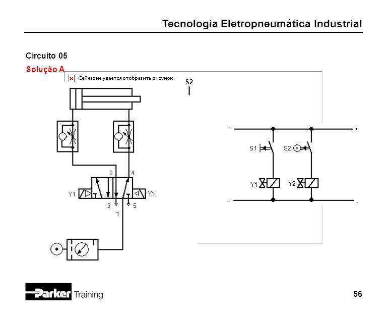 Circuito 05 Solução A S2 + + S1 S2 2 4 Y1 Y2 Y1 Y1 - - 3 5 1