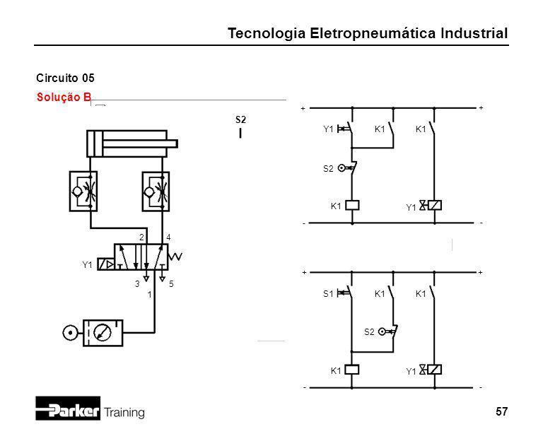 Circuito 05 Solução B S2 + + - Y1 K1 K1 S2 K1 Y1 - 2 4 Y1 + + 3 5 1 S1