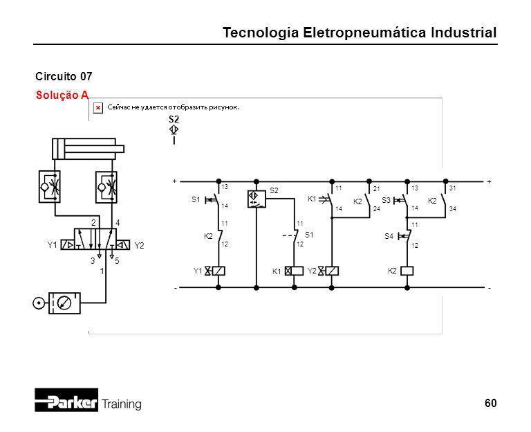 Circuito 07 Solução A S2 + + 2 4 Y1 Y2 3 5 1 - - S2 S1 K1 K2 S3 K2 K2