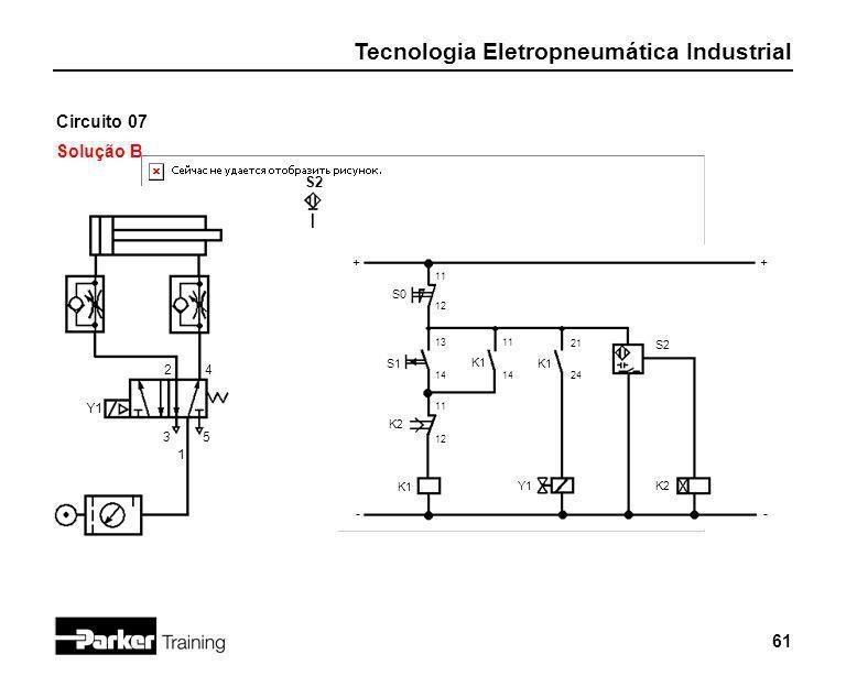 Circuito 07 Solução B S2 + + 2 4 Y1 3 5 1 - - S0 S2 S1 K1 K1 K2 K1 Y1