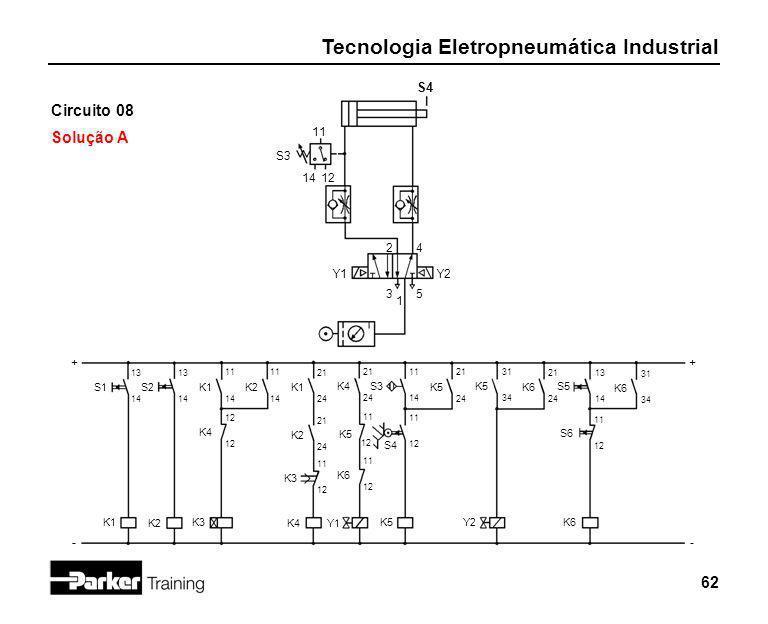 Circuito 08 Solução A S4 11 S3 14 12 2 4 Y1 Y2 3 5 1 + + - - S1 S2 K1