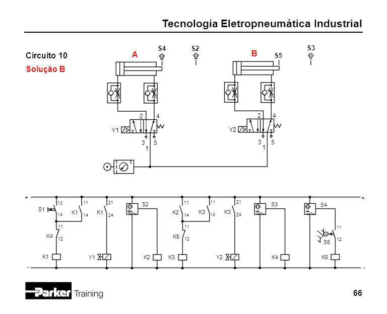 Circuito 10 Solução B A B S4 S2 S3 S5 2 4 2 4 Y1 Y2 3 5 3 5 1 1 + + -