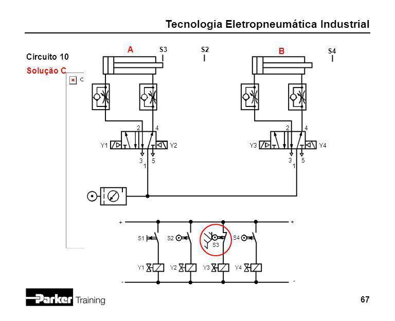 A B Circuito 10 Solução C S3 S2 S4 2 4 2 4 Y1 Y2 Y3 Y4 3 5 3 5 1 1 + +