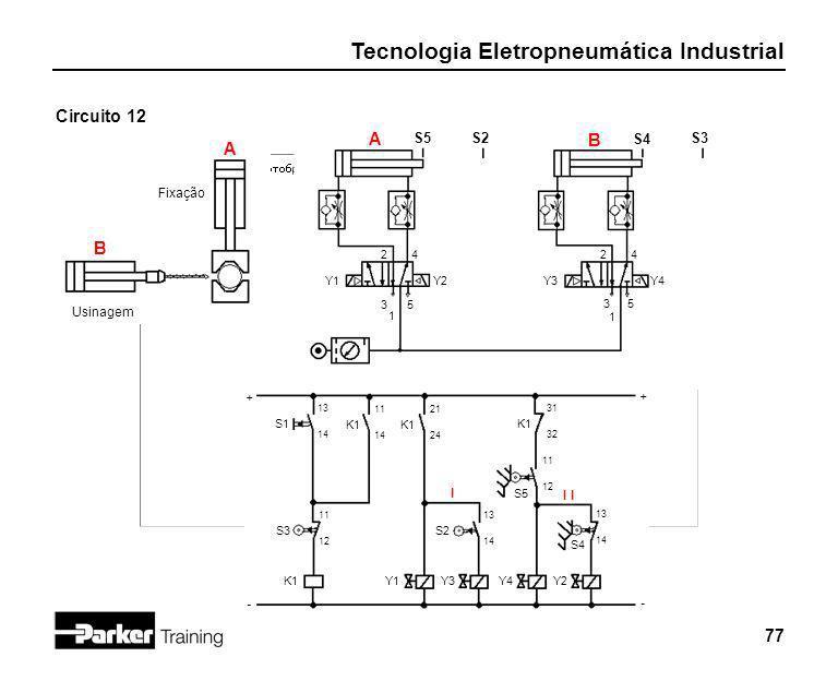 Circuito 12 A B A B S5 S2 S4 S3 Fixação Usinagem I I I 2 4 2 4 Y1 Y2