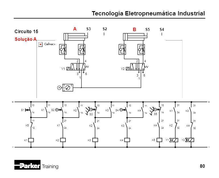 A B Circuito 15 Solução A S3 S2 S5 S4 2 4 2 4 Y1 Y2 3 5 3 5 1 1 + + -