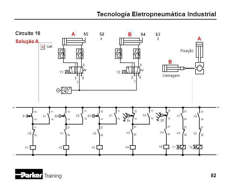 Circuito 16 A B Solução A A B S5 S2 S4 S3 Fixação Usinagem 2 4 2 4 Y1