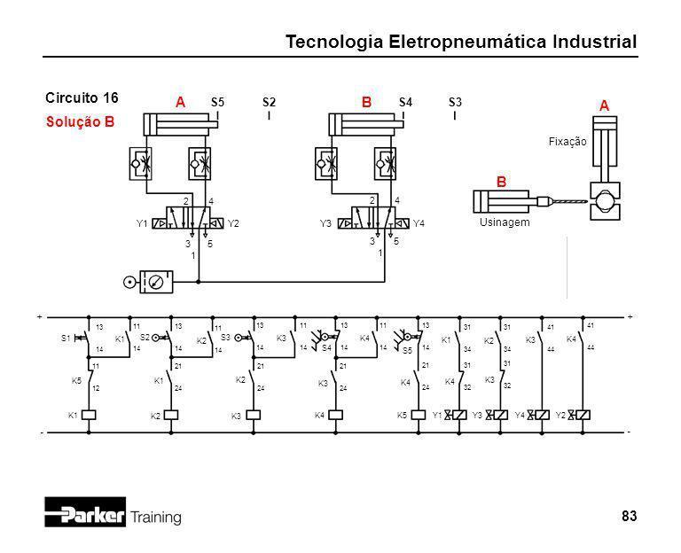 Circuito 16 Solução B A B A B S5 S2 S4 S3 Fixação Usinagem 2 4 2 4 Y1