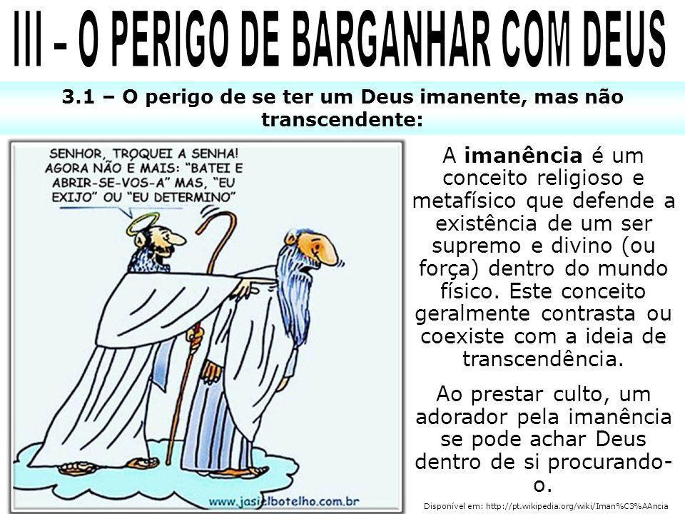 III – O PERIGO DE BARGANHAR COM DEUS