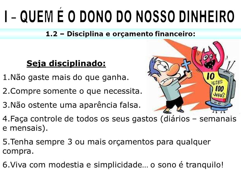 I – QUEM É O DONO DO NOSSO DINHEIRO
