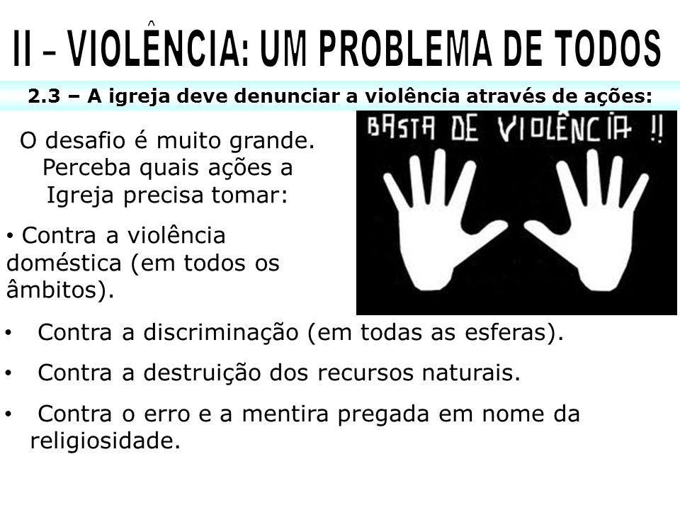II – VIOLÊNCIA: UM PROBLEMA DE TODOS