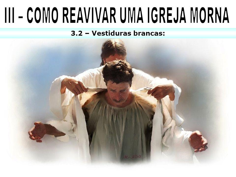 III – COMO REAVIVAR UMA IGREJA MORNA