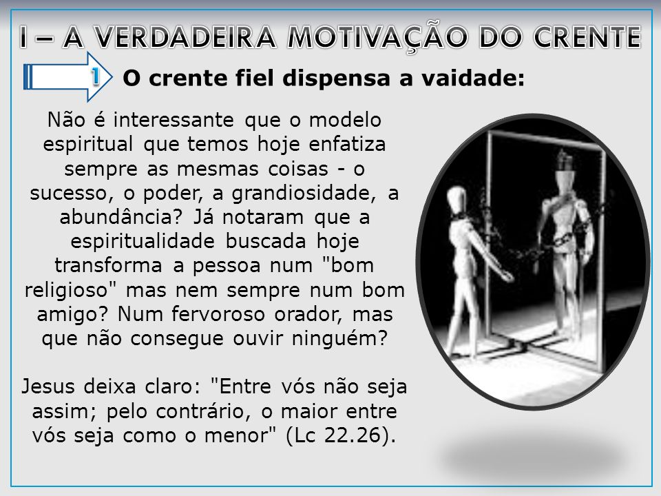 I – A VERDADEIRA MOTIVAÇÃO DO CRENTE