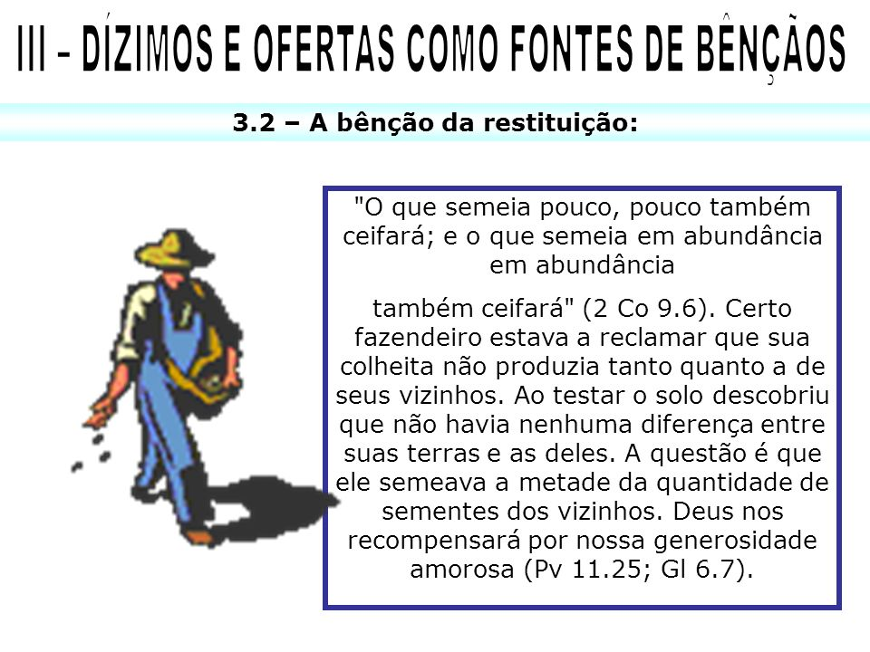 III – DÍZIMOS E OFERTAS COMO FONTES DE BÊNÇÃOS