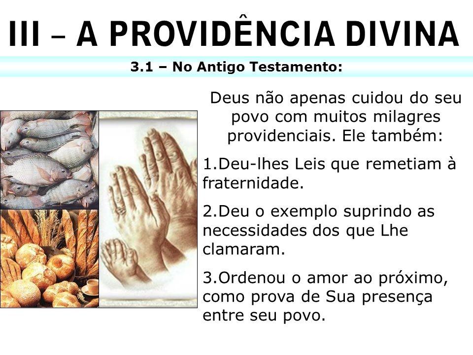 III – A PROVIDÊNCIA DIVINA 3.1 – No Antigo Testamento: