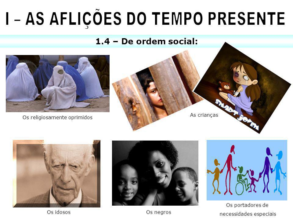 I – AS AFLIÇÕES DO TEMPO PRESENTE
