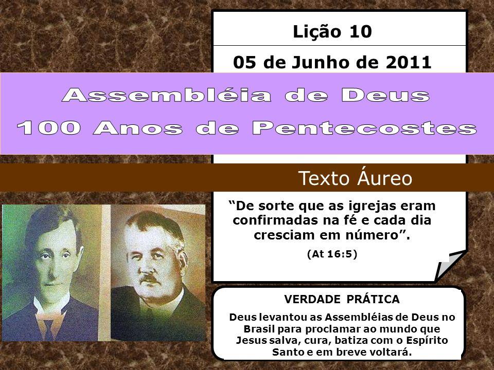 Assembléia de Deus 100 Anos de Pentecostes Texto Áureo Lição 10