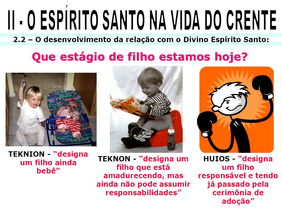 II - O ESPÍRITO SANTO NA VIDA DO CRENTE