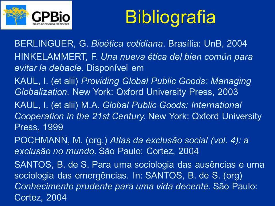 Bibliografia BERLINGUER, G. Bioética cotidiana. Brasília: UnB, 2004